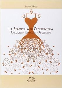 """La copertina de """"La stampella di Cenerentola"""", il libro di Noria Nalli."""