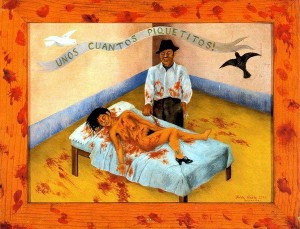 """Frida Kahlo, Qualche piccola punzecchiatura, olio su metallo, 1935. Frida Kahlo (1907-1954), pittrice con disabilità messicana, ha dipinto quest'opera ispirandosi ad un fatto di cronaca realmente accaduto. Pare che durante il processo per aver massacrato una donna a coltellate, l'imputato si sia difeso argomentando di averle dato solo """"qualche piccola punzecchiatura"""". L'opera costituisce un raro ed apprezzabile esempio di rappresentazione della violenza sulle donne realizzato da una donna con disabilità."""